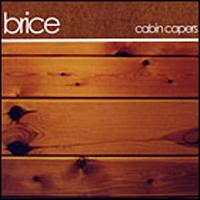Brice - Cabin Capers